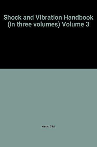 Shock and Vibration Handbook, Volume 3: Engineering Design and Environmental Conditions (1961 McGraw-Hill Hardcover Edition) (Shock and Vibration Handbook in Three Volumes, Volume 3)