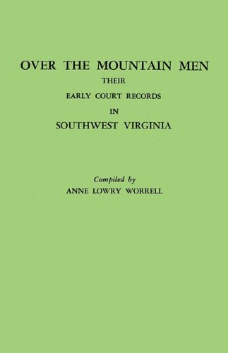 Mountain Record - Over the Mountain Men: Their Early Court Records in Southwest Virginia
