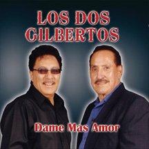 Los dos gilbertos dame mas amor music - Dos mas dos ...