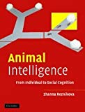 Animal Intelligence : From Individual to Social Cognition, Reznikova, Zhanna, 0521825040