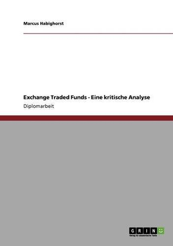 Exchange Traded Funds. Eine kritische Analyse (German Edition) PDF
