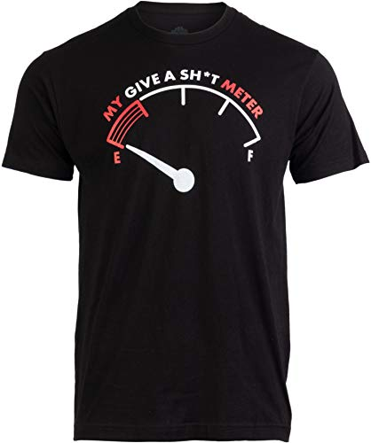 My Give a Sht Meter is Empty | Funny Sarcastic Saying Comment Joke Men T-Shirt-(Adult,2XL) Black