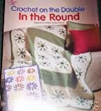 Crochet on the Double In The Round - Leaflet - Annie's Attic