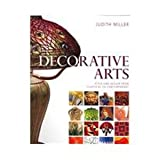 Decorative Arts : Style and Design from Classical to Contemporary, Miller, Judith, 013208130X