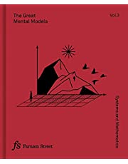 The Great Mental Models Volume 3: Systems and Mathematics