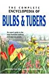 img - for The Complete Encyclopedia Of Bulbs & Tubers: An Expert Guide to the Most Beautiful Bulbous and Tuberous Plants book / textbook / text book
