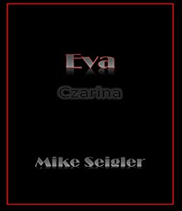 Eva: Czarina by [Seigler, Mike]