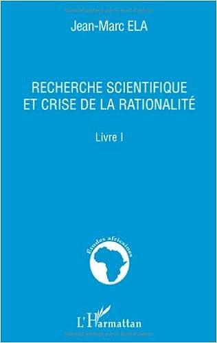 Livres gratuits en ligne Recherche scientifique et crise de la rationalité : Livre 1 pdf ebook