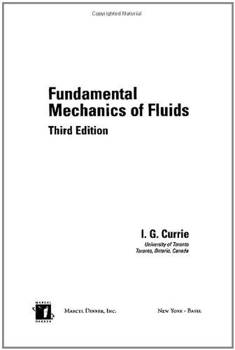 Fundamental Mechanics Of Fluids, Third Edition (Mechanical Engineering, Vol. 154)