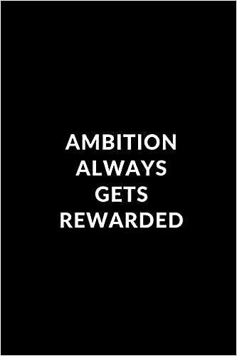 Ambition Rewarded