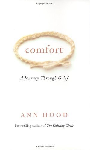 Comfort: A Journey Through Grief by Ann Hood (2008-05-17) (Comfort Pals)