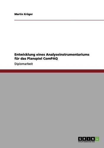 Entwicklung eines Analyseinstrumentariums für das Planspiel ComPAQ (German Edition) pdf epub