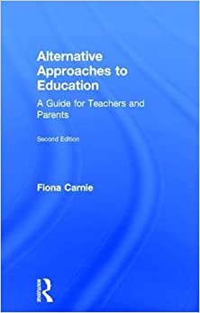 Book Alternative Approaches to Education: A Guide for Teachers and Parents