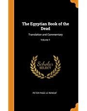 The Egyptian Book of the Dead: Translation and Commentary; Volume 1