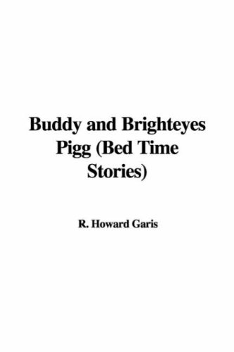 Read Online Buddy And Brighteyes Pigg: Bed Time Stories PDF