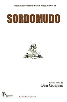 Sordomudo: Novela corta de Ciencia Ficción Juvenil (Empatía nº 1) (Spanish Edition) by [Guajars, Dan]