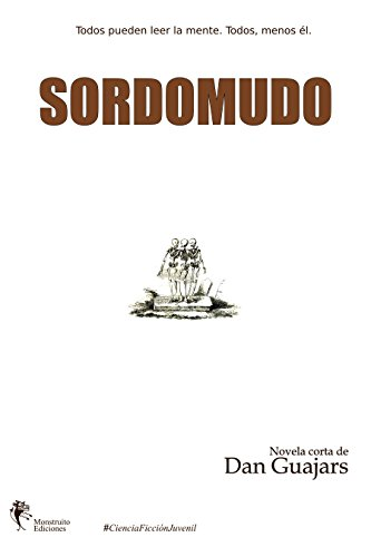Sordomudo: Novela corta de Ciencia Ficción Juvenil (Empatía nº 1) (Spanish Edition