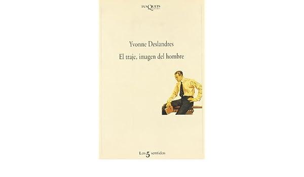 El Traje, Imagen Del Hombre (Spanish Edition): Yvonne ...