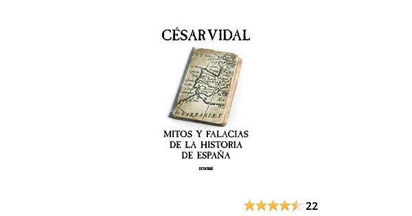 Mitos y falacias de la Historia de España B DE BOLSILLO ...