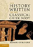 img - for The History Written on the Classical Greek Body (The Wiles Lectures) book / textbook / text book