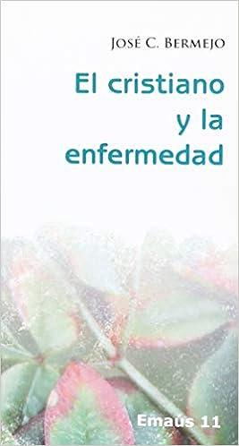 Cristiano y la enfermedad, El (EMAUS): Amazon.es: Jose Carlos Bermejo: Libros