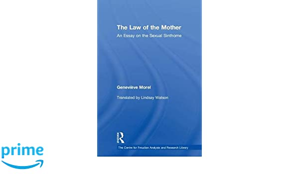 Amazoncom The Law Of The Mother An Essay On The Sexual Sinthome  Amazoncom The Law Of The Mother An Essay On The Sexual Sinthome   Genevive Morel Books The Purdue Online Writing Lab also Writing Online Content  Important Of English Language Essay