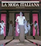 img - for La moda italiana. Dall'antimoda allo stilismo book / textbook / text book