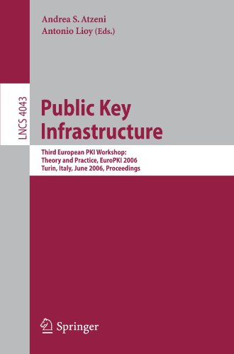 Public Key Infrastructure: Third European PKI Workshop: Theory and Practice, EuroPKI 2006, Turin, Italy, June 19-20, 2006, Proceedings (Lecture Notes in Computer Science) (Encryption Key Management Best Practices)