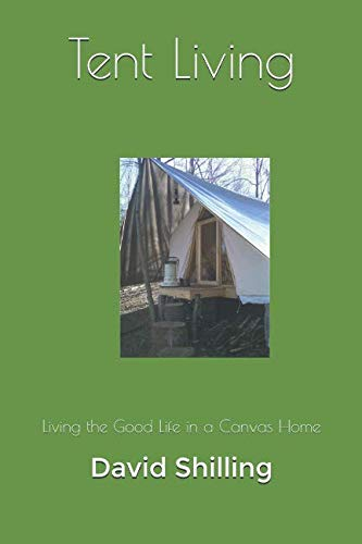 (Tent Living: Living the Good Life in a Canvas Home)