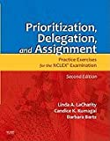 img - for Prioritization Delegation, & Assignment (06) by RN, Linda A LaCharity PhD - MSN, Candice K Kumagai RN - CC [Paperback (2005)] book / textbook / text book