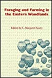 Foraging and Farming in the Eastern Woodlands, , 081301235X