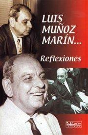 Luis Muñoz Marín: reflexiones