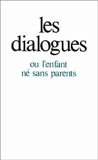 Les dialogues, ou, L'enfant né sans parents par Gitta Mallasz