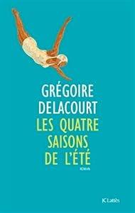 vignette de 'Les quatre saisons de l'été (Grégoire Delacourt)'