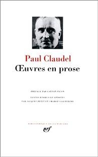 Claudel : Oeuvres en prose par Paul Claudel