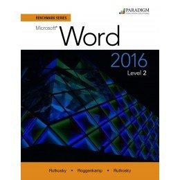 Benchmark Series: Microsoft (R) Word 2016 Level 2: Workbook