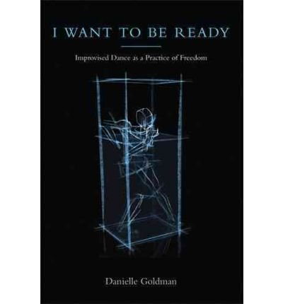 I Want to be Ready: Improvised Dance as a Practice of Freedom (Paperback) - Common