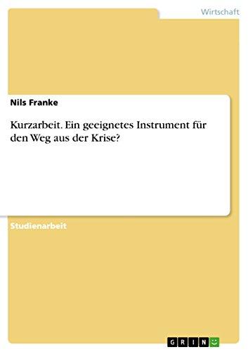kurzarbeit-ein-geeignetes-instrument-fur-den-weg-aus-der-krise-german-edition