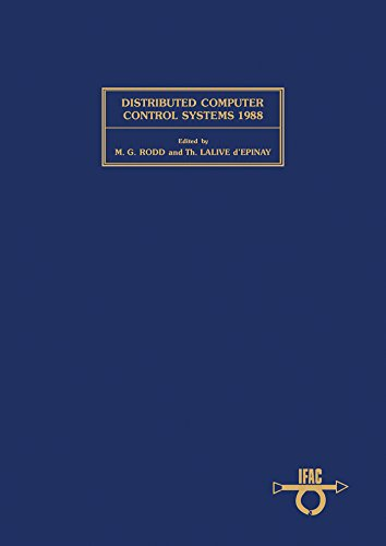 Distributed Computer Control Systems 1988: Proceedings of the Eighth IFAC Workshop, Vitznau, Switzerland, 13-15 September 1988: Workshop Proceedings (IFAC Workshop - Switzerland Shop
