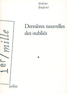 Dernières nouvelles des oubliés, Duprat, Didier