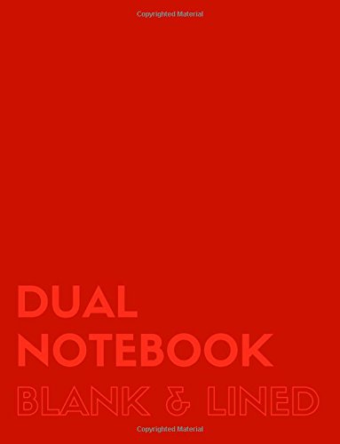 Dual Notebook Blank & Lined: Letter Size Notebook with Lined and Blank Pages Alternating, 8.5 x 11, 100 Pages (50 Wide Ruled + 50 Blank), Red Soft Cover (Blank & Line Journal XL) (Volume 4)