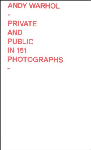Download Andy Warhol: Private and Public in 151 Photographs (Samuel Dorsky Museum of Art) pdf