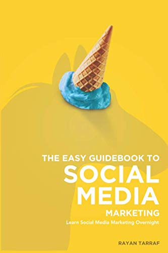 31M2JZ9P52L - The Easy Guidebook To Social Media Marketing: Learn social media marketing overnight