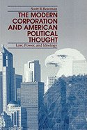 By Scott R. Bowman: The Modern Corporation and American Political Thought: Law, Power, and Ideology pdf epub