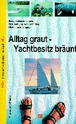 Alltag graut - Yachtbesitz bräunt
