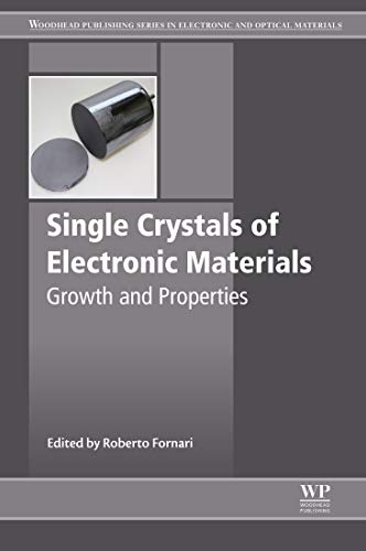 (Single Crystals of Electronic Materials: Growth and Properties (Woodhead Publishing Series in Electronic and Optical Materials))