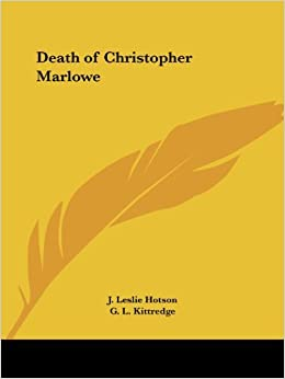 Book Death of Christopher Marlowe (1925) by J. Leslie Hotson (2003-02-01)