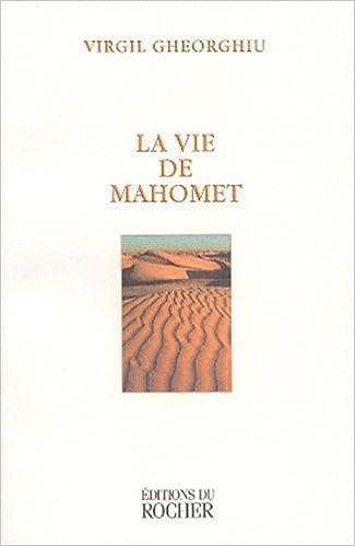 La Vie de Mahomet: Virgil Gheorghiu: 9782268032757: Amazon
