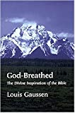 God-breathed: The divine inspiration of the Bible
