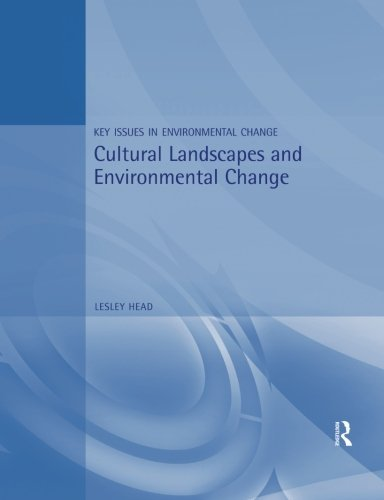 Cultural Landscapes and Environmental Change (Key Issues in Environmental Change)